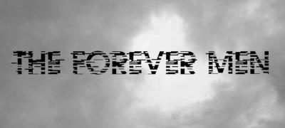 The Forever Men
